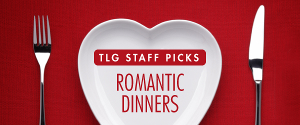 TLG Recommendations for Valentine's Day