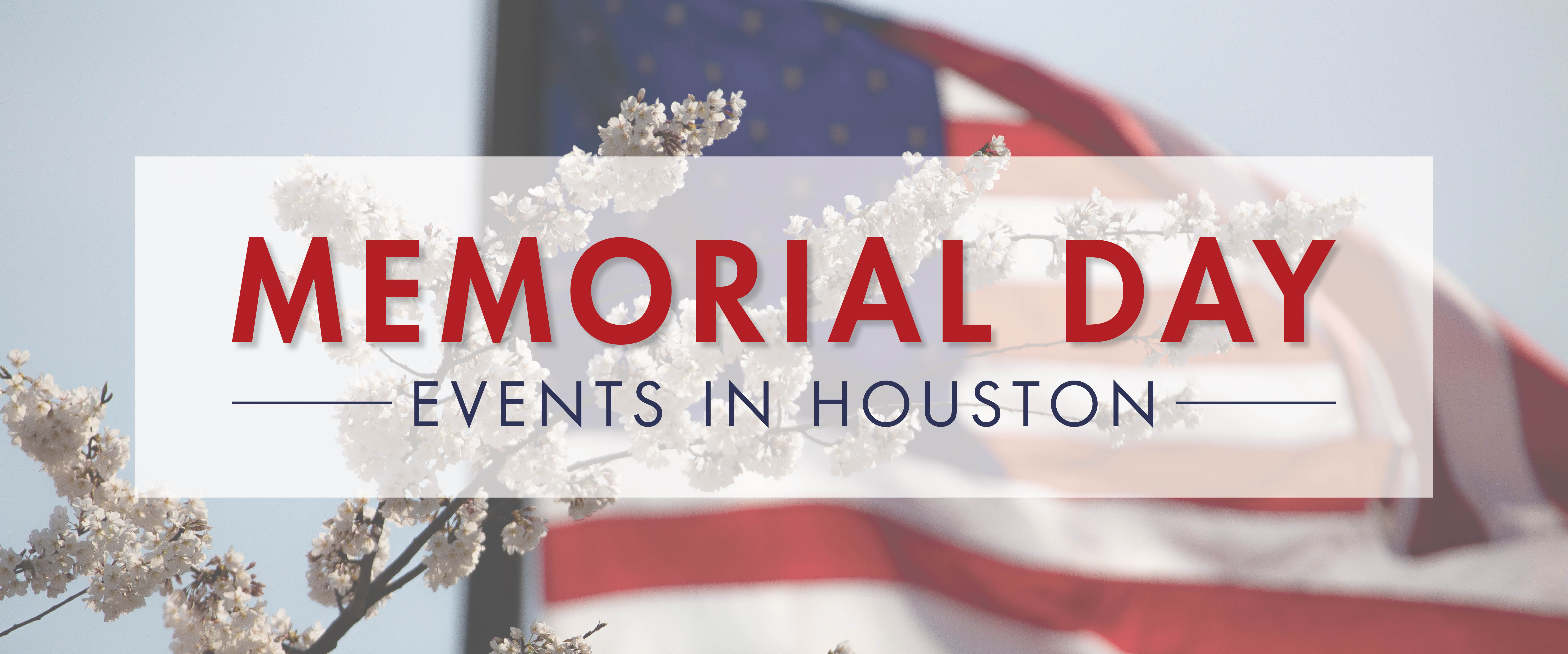 Memorial Day Weekend Events in Houston